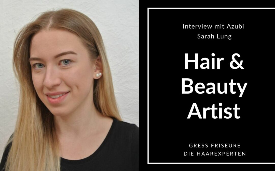 Hair Beauty Artist Interview zur Ausbildung mit Sarah Lung