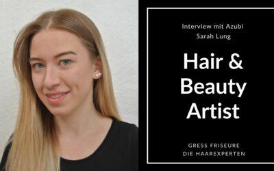 Hair & Beauty Artist: Interview mit Azubi Sarah Lung zu Ihren Erfahrungen